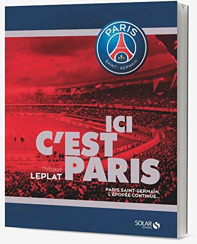 Ici c'est Paris - PSG, l'épopée continue par Thibaud LEPLAT
