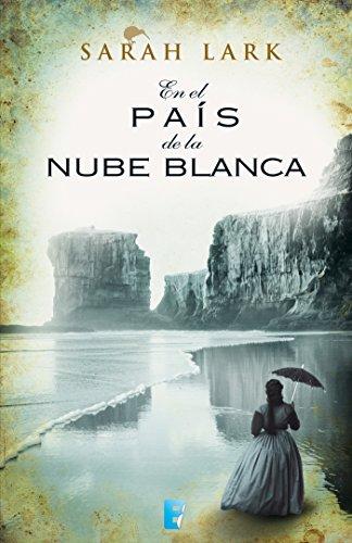 En el país de la nube blanca (Trilogía de la Nube Blanca 1) (Trilogía a Sarah Lark- 0003 (NB GRANDES NOVELAS)) por Sarah Lark