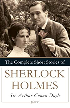 The Complete Short Stories of Sherlock Holmes by [Doyle, Sir Arthur Conan]