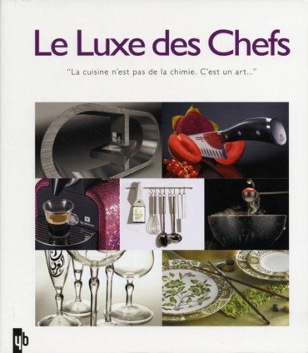 Le Luxe des Chefs : Edition français-anglais-néerlandais