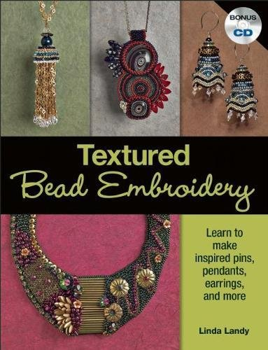 Textured Bead Embroidery: Learn to Make Inspired Pins, Pendants, Earrings, and More