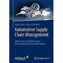 Automotive Supply Chain Management: Abbremsen und Beschleunigen – Die Neue Welt der Automobilindustrie
