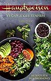 Hauptspeisen | Vegan & Glutenfrei: Rezepte für den Thermomix