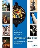 Bayern an der Blies: 100 Jahre bayerische Saarpfalz (1816?1919) -