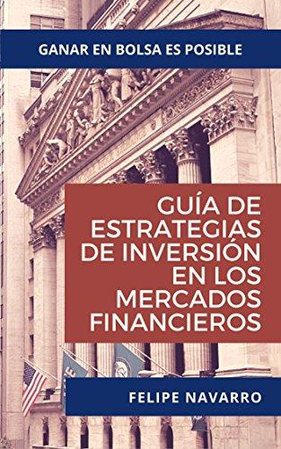 Guía de Estrategias de Inversión en los Mercados Financieros