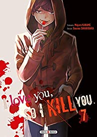 I love you, so I kill you, tome 7 par Majuro Kaname