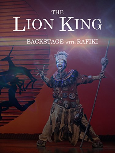 The Lion King: Backstage with Rafiki