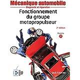 Mécanique automobile : Fonctionnement du groupe motopropulseur, 2e édition