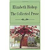 Collected Prose: Elizabeth Bishop