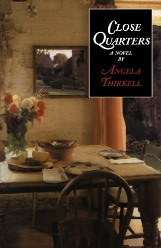Close Quarters (Angela Thirkell Barsetshire Series) by Thirkell, Angela (1995) Paperback