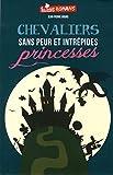 Chevaliers sans peur et intrépides princesses