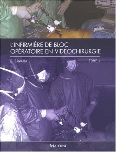 L'infirmière de bloc opératoire en vidéochirurgie : Tome 1