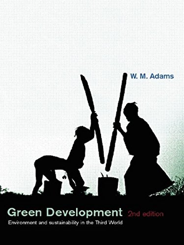 Green Development: Environment and Sustainability in the Third World: Environment and Sustainability in the South (The Natural Environment: Problems and Management)
