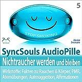Nichtraucher werden und bleiben: Wirkstoffe, Fakten, Atemübungen, Autosuggestion, Affirmationen, PMR, subliminale Musik (SyncSouls AudioPille)