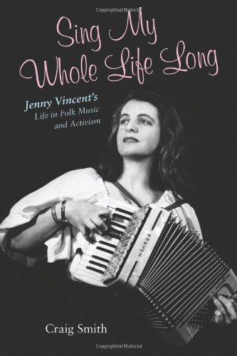 sing-my-whole-life-long-jenny-vincents-life-in-folk-music-and-activism