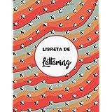 """Mi libreta de Lettering: Cuaderno para lettering de 120 hojas con plantillas de punteado para lettering y caligrafía, 8'5"""" x"""