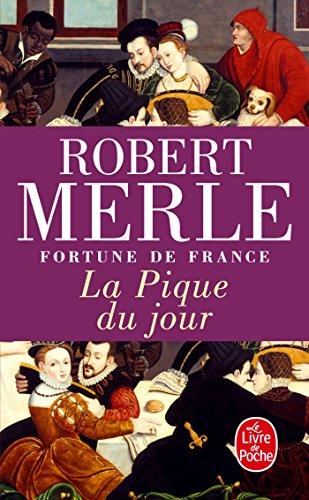 Fortune De France Tome 6 La Pique Du Jour [Pdf/ePub] eBook