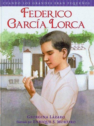 Federico Garcia Lorca (Cuando Los Grandes Eran Pequenos (Cuando Los Grandes Eran Pequenos/ When the Grown-ups Were Children) por Georgina Lazaro