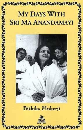 My Days with Ma Anandamayi by Bithika Mukerji (2002-11-02)
