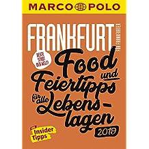 MARCO POLO Beste Stadt der Welt - Frankfurt 2019 (MARCO POLO Cityguides): Food- und Feiertipps für alle Lebenslagen