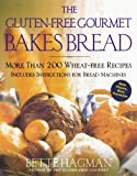 The Gluten-Free Gourmet Bakes Bread: More Than 200 Wheat-Free Recipes by Bette Hagman (2000-10-01)