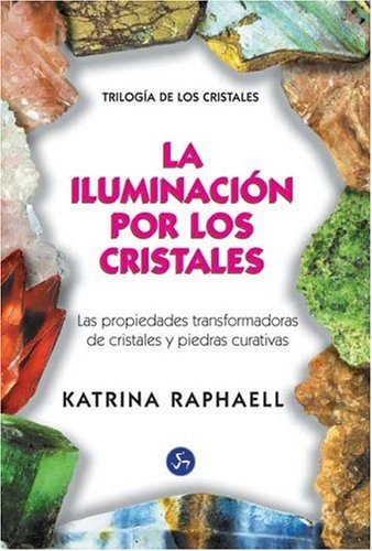 Iluminacion por los Cristales, La (Spanish Edition) by Katrina Raphaell (1999-03-01)