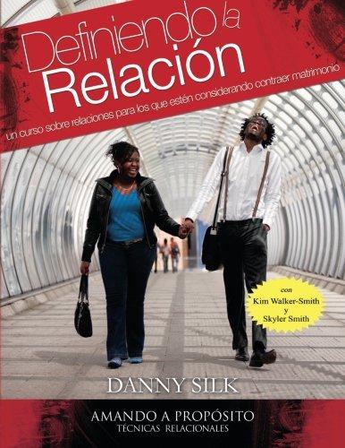 Definiendo la Relacion: Un Curso Relaciones Para Los Que Esten Considerando Contraer Matrimonio
