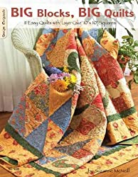 Big Blocks, Big Quilts: 11 Easy Quilts with 'Layer Cake' 10