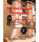 [ 507 MECHANICAL MOVEMENTS: MECHANISMS AND DEVICES ] BY Brown, Henry T ( AUTHOR )Nov-14-2011 ( Paperback )