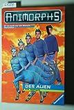 Animorphs, Bd.8, Der Alien