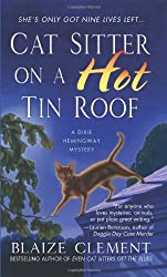 Cat Sitter on a Hot Tin Roof (Dixie Hemingway Mysteries)
