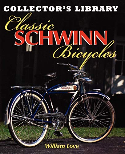 Classic Schwinn Bicycles (Collector's Library) -