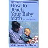 Teach Your Baby Mathematics by Glenn J. Doman (1991-05-20)