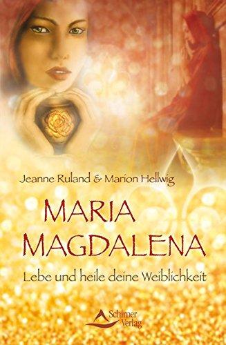 Maria Magdalena: Lebe und heile deine Weiblichkeit (Jean Yves Leloup)