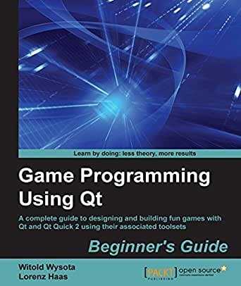 Game Programming Using Qt: Beginner\'s Guide (English Edition) eBook ...