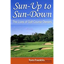 Sun-Up to Sun-Down: The Lives of Golf Course Owners