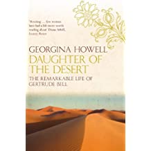 Daughter of the Desert: The Extraordinary Life of Gertrude Bell (English Edition)
