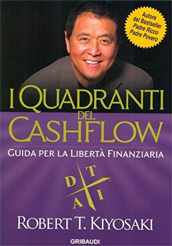I quadranti del cashflow. Guida per la libertà finanziaria di Robert T. Kiyosaki