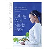 Eating Well Made Easy: Deliciously Healthy Recipes for Everyone, Every Day