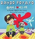 Zaydo Potato: Allah Loves Me: Zaydo Potato: An Islamic Children's Book Series