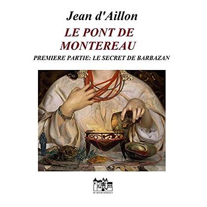 LE PONT DE MONTEREAU - PREMIERE PARTIE: Le secret de Barbazan (les chroniques d'Edward Holmes)