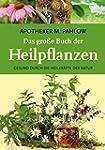 Das große Buch der Heilpflanzen: Gesu...