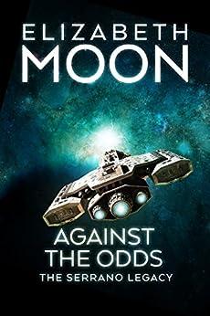 Against the Odds (Serrano Legacy Book 7) by [Moon, Elizabeth]