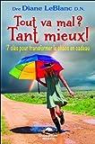 Telecharger Livres Tout va mal Tant mieux 7 cles pour transformer le chaos en cadeau (PDF,EPUB,MOBI) gratuits en Francaise