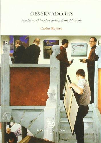 Observadores: Estudiosos, Aficionados y Turistas Dentro del Cuadro por Carlos Reyero Hermosilla