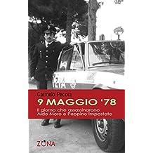 9 maggio 78. Il giorno che assassinarono Aldo Moro e Peppino Impastato
