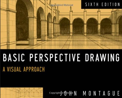 Basic Perspective Drawing: A Visual Approach, 6th Edition