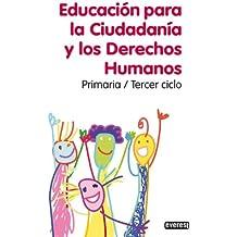 Educación para la Ciudadanía y los Derechos Humanos: Primaria/Tercer Ciclo - 9788444171449
