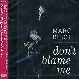 Marc Ribot: Don'T Blame Me (Solo Album) (Audio CD)