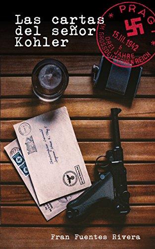 Las cartas del señor Kohler: Una historia de Praga por Fran Fuentes Rivera